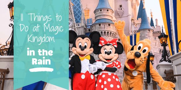 Things to do at magic kingdom in the rain