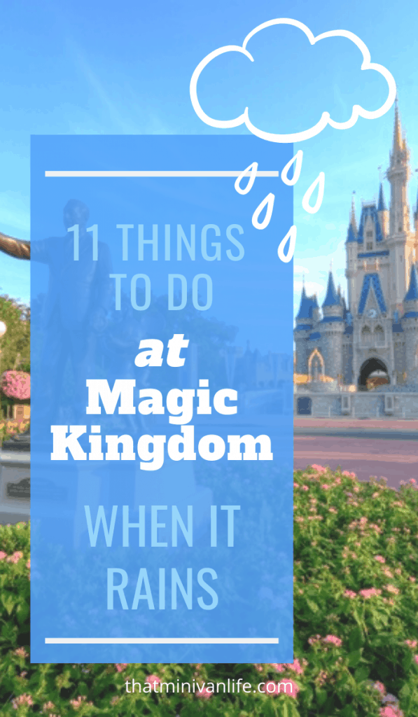 things to do at magic kingdom when it rains